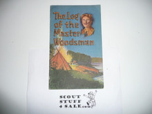 1925 The Log of the Master Woodsman, By E.T. Seton, 16 Pages With Color Illustrations