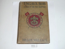 Ungava Bob A Tale of the Fur Trappers, By Dillion Wallace, 1913, Every Boy's Library Edition, Type Two Binding