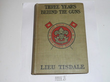 Three Years Behind the Guns, By Lieu Tisdale, 1913, Every Boy's Library Edition, Type Two Binding