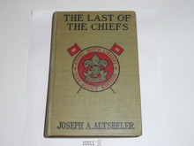 The Last of the Chiefs, By Joseph A. Altsheler, 1913, Every Boy's Library Edition, Type Two Binding