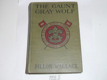 The Gaunt Gray Wolf, By Dillion Wallace, 1914, Every Boy's Library Edition, Type Two Binding