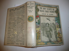 The Boy Scouts of Black Eagle Patrol, By Leslie W. Quirk, 1915, Every Boy's Library Edition, Type Two Binding, with dust jacket, all in MINT condition