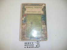 Animal Heroes, By Ernest Thompson Seton, Type Two Binding, With Dust Jacket