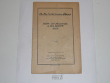 How to Organize a Sea Scout Ship, 1930 Printing, Boy Scout Service Library, No Cover Printing