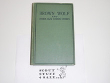 1920 Brown Wolf and Other Jack London Stories, By Frank Mathiews Chief Librarian BSA, Signed and Inscribed to E.T. Seton