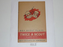 Twice a Scout, A Scout Play, 3-49 Printing, Boy Scout Service Library