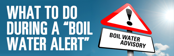 What to do during a boil water alert