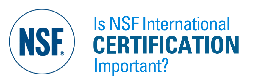 NSF International Certification - Is it Important