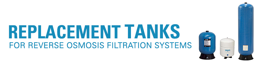 Replacement Reverse Osmosis Tanks