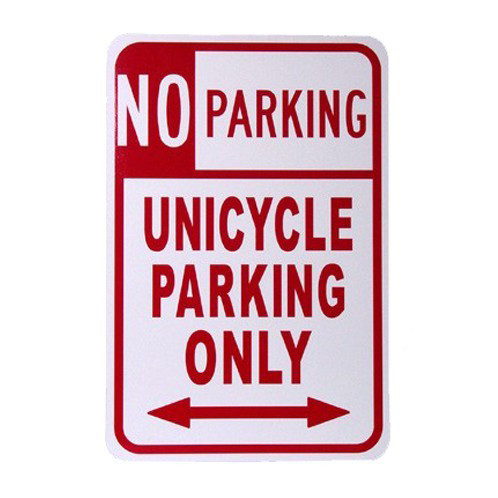 Unicycle No Parking Sign Unicyclecom