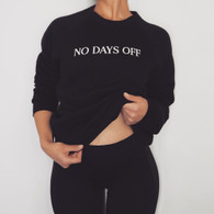 Unisex Black 'No Days Off' Crew Neck Sweatshirt