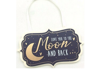 Love you to the Moon and Back Sign - 19 x 11cm