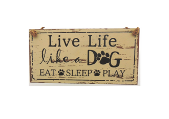 Live Life Dog Sign 28 x 14cm
