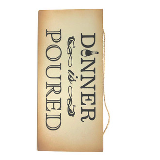Dinner is Poured Sign 25x12cm