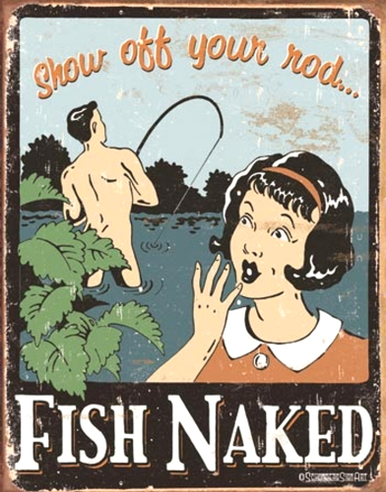 """Photo of FISH NAKED SIGN, """"SHOW OFF YOUR ROD"""""""