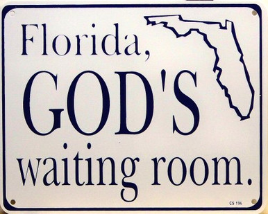 Photo of FLORIDA GOD'S WAITING ROOM SMALL SIGN