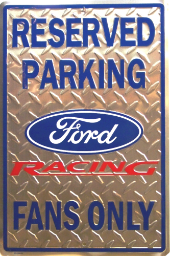 FORD RACING  FAN RESERVED PARKING SIGN, EMBOSSED WITH DIAMOND PLATE PATTERN