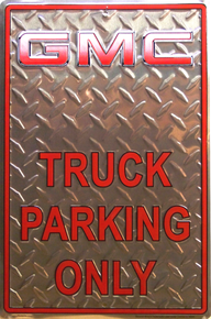 GMC TRUCK PARKING SIGN IS EMBOSSED WITH A DIAMOND PLATE BACKGROUND HAS GREAT COLORS AND DETAIL