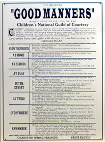 "GOOD MANNERS SIGN ""BASED ON THE NATIONAL GUIDE OF COURTSEY""  IT GOES ON TO LIST WHAT IS EXPECTED OF CHILDREN… THERE ARE SOME WHO COULD BENEFIT TODAY!!"