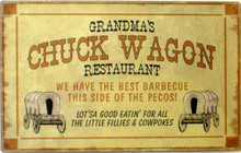 "GRANDMA'S CHUCK WAGON RESTURANT SIGN…""LOT'SA GOOD EATIN' FOR ALL THE LITTLE FILLIES & COWPOKES""  RUSTIC SIGN LOOKS LIKE IT JUST CAME OFF THE TRAIL..EARTHTONES & NICE GRAPHICS"