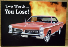 PONTIAC GTO - YOU LOSE SIGN ONE SHARP CAR, GREAT COLOR AND GRAPHICS