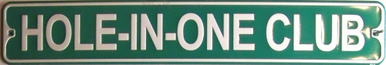 HOLE-IN-ONE CLUB GOLF SMALL STREET SIGN