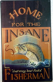 HOME FOR INSANE FISHERMAN SIGN