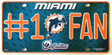 MIAMI DOLPHINS FOOTBALL #1 FAN  LICENSE PLATE