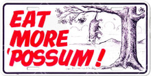 "EAT MORE POSSUM ""TREE"" METAL LICENSE PLATE WITH SLOTS FOR EASY MOUNTING"