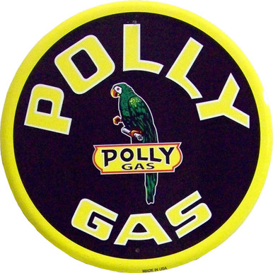 "POLLY GAS SIGN MEASURES 23  1/2""  IN DIAMETER WITH HOLES FOR EASY MOUNTING.  EDGES ARE SHARP, NOT A TOY"
