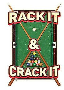 "DIE CUT POOL TABLE ""RACK IT & CRACK IT"" DIE CUT METAL SIGN  MEASURES 12"" X 21"" WITH HOLES FOR EASY MOUNTING (PRE-ORDER)"