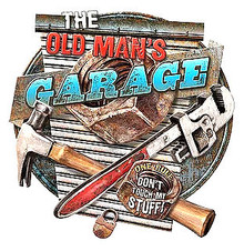 """THE OLD MAN'S GARAGE DIE CUT VINTAGE METAL SIGN MEASURES 15 3/4""""  X  16 3/8""""  WITH HOLES FOR EASY MOUNTING  PRE-ORDER"""