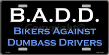B.A.D.D. BIKERS AGAINST DRUNK DRIVERS