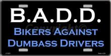 B.A.D.D. BIKERS AGAINST DRUNK DRIVERS