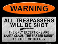 """WARNING TRESPASSORS SHOT, EXCEPTIONS, SANTA, EASTER BUNNY & TOOTH FAIRY 12"""" X 9"""" METAL SIGN"""