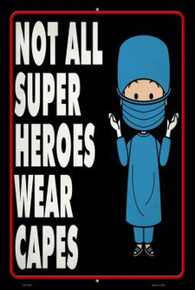 "DOCTORS ""NOT ALL SUPERHEROS WEAR CAPES 12"" X 18"" METAL SIGN, WITH HOLES FOR EASY MOUNTING"