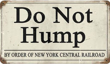 """NEW YORK CENTRAL 'RAILROAD DO NOT HUMP 14"""" X 8"""" (Sublimation Process) Heavy Metal Sign WITH RUSTED CORNERS FOR OLD TIME LOOK S/O*   S/O* SPECIAL ORDER SIGNS NORMALLY TAKES 2-3 WEEKS TO SHIP. HAS HOLES FOR EASY MOUNTING THE FIXED SHIPPING PRICE ONLY APPLIES TO THE 48 CONTIGUOS STATES, FOR ALL OTHER COUNTRIES PLUS ALASKA AND HAWAII, SHIPPING WILL BE MORE. PLEASE SEND EMAIL WITH YOUR COMPLETE ADDRESS TO GET AN ACCURATE SHIPPING QUOTE"""