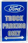 """METAL FORD TRUCK PARKING ONLY SIGN MEASURES 12"""" X 18"""" WITH HOLES FOR EASY MOUNTING."""