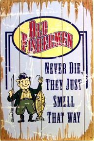 OLD FISHERMAN NEVER DIE SIGN