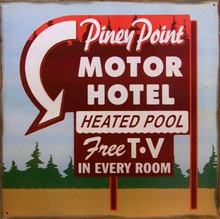 PINEY POINT MOTEL SIGN ONLY 2 LEFT