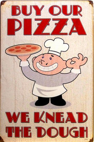 PIZZA, WE KNEAD THE DOUGH (sublimation process) SIGN
