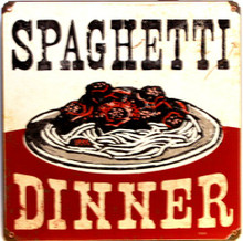 SPAGHETTI DINNER sublimation process Sign