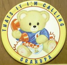 TEDDY CALLIN GRANDPA SIGN