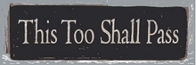 THIS TOO SHALL PASS ENAMEL SIGN