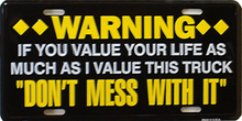 WARNING IF YOU VALUE YOUR LIFE TRUCK LICENSE PLATE
