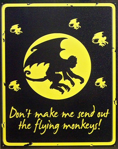 Photo of WIZARD OF OZ FLYING MONKEYS SIGN, WATCH OUT!!
