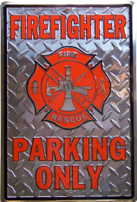 "METAL SIGN 12"" W X 18"" H EMBOSSED GREAT SIGN FOR OUR FIREFIGHTERS, GREAT GRAPHICS AND COLOR"