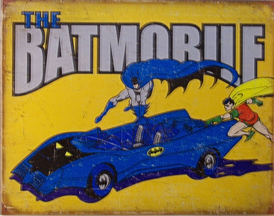 VERY COLORFUL SIGN WITH THE BATMOBILE, BATMAN AND ROBIN
