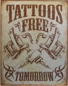 TATTOOS FREE TOMORROW SIGN