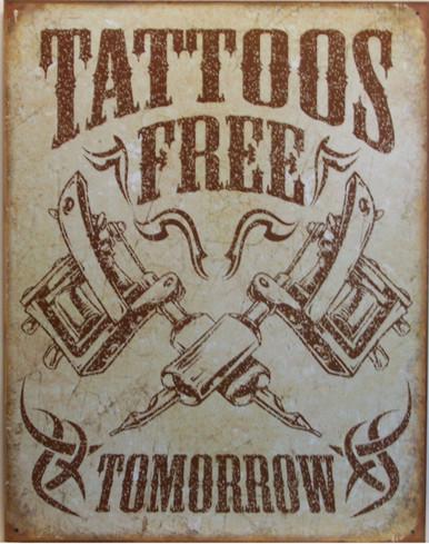 TATTOOS FREE TOMORROW SIGN